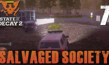 [7] Salvaged Society (Let's Play State of Decay 2 w/ GaLm and friends)