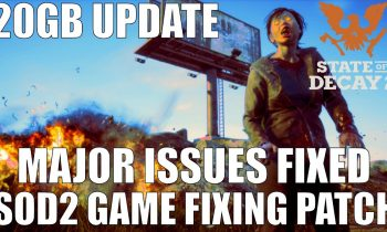 State Of Decay 2 – 1.2 Update – Game Fixing Patch – 20GB SIZE