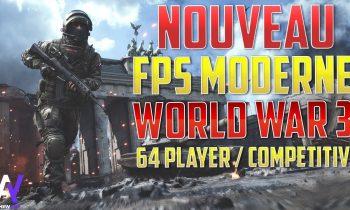 CE NOUVEAU FPS MODERNE VA REMPLACER Battlefield ? World War 3
